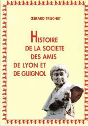 Histoire de la société des amis de Lyon et de Guignol